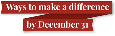 Ways to Make a Difference by December 31